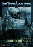 Henry Roland: DIE TERRANAUTEN, Band 75: RAUMSCHIFFJAGD