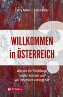 Ferry Maier: Willkommen in Österreich?