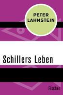 Peter Lahnstein: Schillers Leben