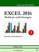 Gerik Chirlek: Excel 2016 . Probleme und Lösungen . Band 3 ★