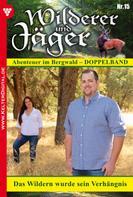 Kathrin Singer: Wilderer und Jäger 15 – Heimatroman