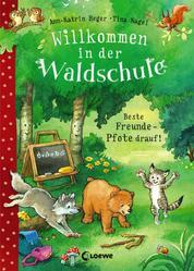 Willkommen in der Waldschule (Band 1) - Beste Freunde - Pfote drauf! - zum Vorlesen ab 5 Jahre