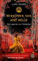 Lian Hearn: Die Legende von Shikanoko – Herrscher der acht Inseln ★★★★