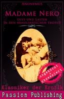 Anonymus: Klassiker der Erotik 44: Madame Nero - Lust und Laster in den brasilianischen Tropen ★★