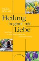 Maike Wittorff: Heilung beginnt mit Liebe ★★★★★