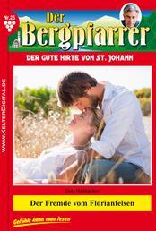 Der Bergpfarrer 25 – Heimatroman - Der Fremde vom Floriansfelsen