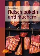 Bernhard Gahm: Fleisch pökeln und räuchern ★★★★
