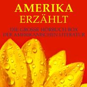 Amerika erzählt - Die große Hörbuch Box der amerikanischen Literatur