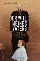 Maude Julien: Der Wille meines Vaters ★★★★
