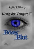 Sophie R. Nikolay: König der Vampire II ★★★★★