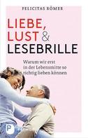 Felicitas Römer: Liebe, Lust und Lesebrille ★★★★
