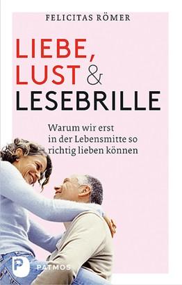 Liebe, Lust und Lesebrille
