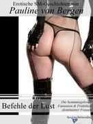 Pauline: Befehle der Lust - Die hemmungslosen Fantasien & Praktiken dominanter Frauen ★★★★★