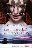 C. L. Wilson: Das betörende Lied des Elfenkönigs ★★★★★