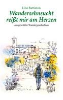 Lino Battiston: Wandersehnsucht reißt mir am Herzen