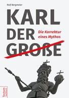 Rolf Bergmeier: Karl der Große ★★★★
