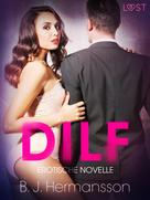 B. J. Hermansson: DILF: Erotische Novelle
