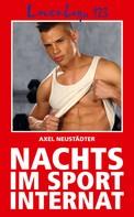 Axel Neustädter: Loverboys 123: Nachts im Sportinternat ★★★★