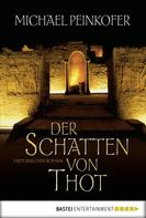 Michael Peinkofer: Der Schatten von Thot ★★★★