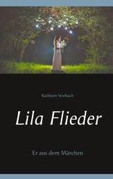 Lila Flieder - Er aus dem Märchen