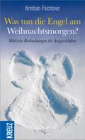 Kristian Fechtner: Was tun die Engel am Weihnachtsmorgen?