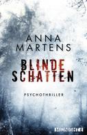 Anna Martens: Blinde Schatten ★★★★