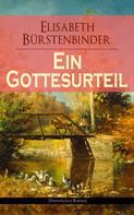 Elisabeth Bürstenbinder: Ein Gottesurteil (Historischer Roman)