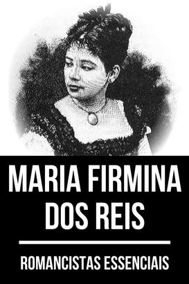 Romancistas Essenciais - Maria Firmina dos Reis