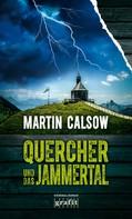 Martin Calsow: Quercher und das Jammertal ★★★★★