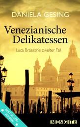Venezianische Delikatessen - Luca Brassonis zweiter Fall