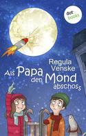 Regula Venske: Als Papa den Mond abschoss ★★★★
