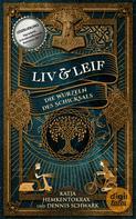 Dennis Schwark: Liv & Leif. Die Wurzeln des Schicksals ★★★★