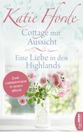 Katie Fforde: Cottage mit Aussicht / Eine Liebe in den Highlands ★★★