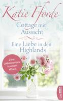 Katie Fforde: Cottage mit Aussicht / Eine Liebe in den Highlands ★★★★