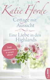 Cottage mit Aussicht / Eine Liebe in den Highlands - Zwei Liebesromane in einem eBook