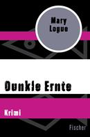 Mary Logue: Dunkle Ernte