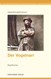 Der Vogelnarr - Biografieroman