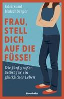 Edeltraud Haischberger: Frau, stell dich auf die Füße! ★★★★