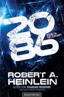 Robert A. Heinlein: 2086 - Sturz in die Zukunft ★★★★