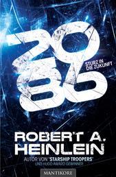 2086 - Sturz in die Zukunft - Ein Science Fiction Roman von Robert A. Heinlein