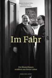 Im Fahr - Die Klosterfrauen erzählen aus ihrem Leben