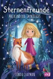 Sternenfreunde - Maja und der Zauberfuchs - Magisch-realistische Reihe für Mädchen ab 8 von der »Sternenschweif«-Bestsellerautorin