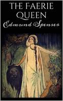 Edmund Spenser: The Faerie Queen