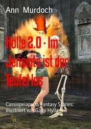 Hölle 2.0 - Im Jenseits ist der Teufel los - Cassiopeiapress Fantasy Stories: Illustriert von Gaby Hylla