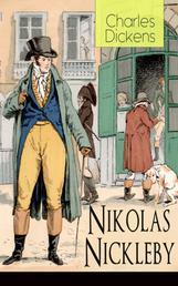 Nikolas Nickleby - Illustrierte Ausgabe - Sozialkritischer Gesellschaftsroman aus dem 19. Jahrhundert