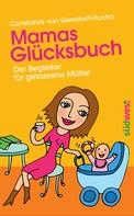 Constanze von Gersdorff-Hucho: Mamas Glücksbuch ★★★★