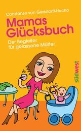 Mamas Glücksbuch - Der Begleiter für gelassene Mütter