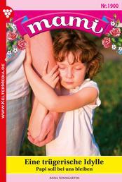 Mami 1900 – Familienroman - Eine trügerische Idylle
