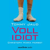 Vollidiot (Gekürzte Lesung)
