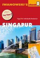 Françoise Hauser: Singapur - Reiseführer von Iwanowski ★★★★★